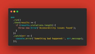 Axe-core code snippet demonstrating you can throw errors if violations are found