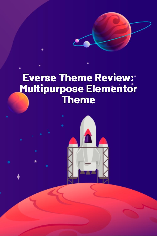 Everse Theme Review: Multipurpose Elementor Theme