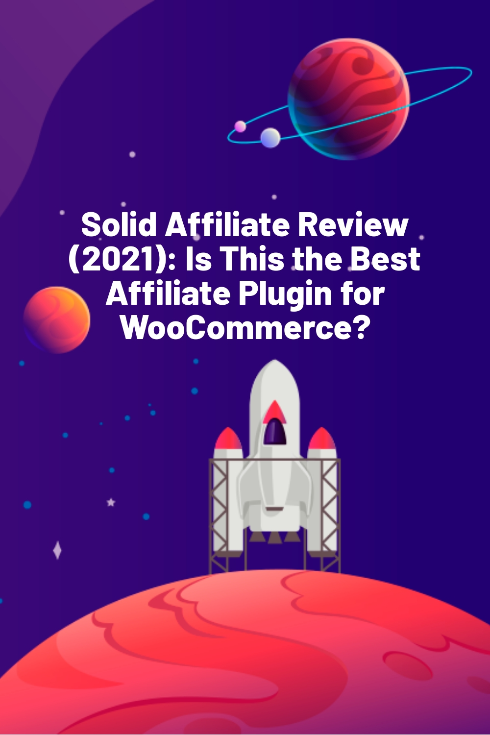 Solid Affiliate Review (2021): Is This the Best Affiliate Plugin for WooCommerce?