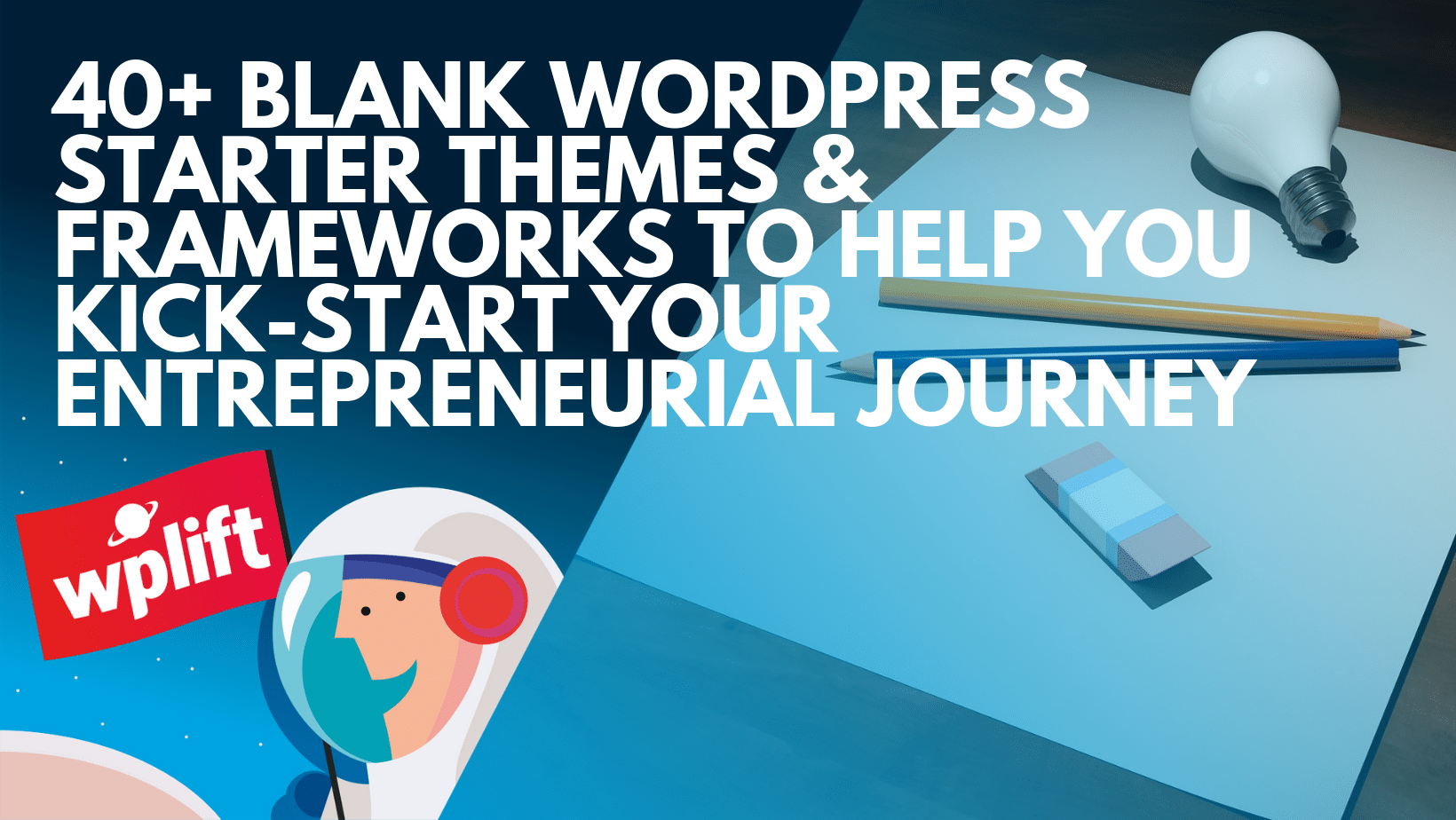 40+ Blank WordPress Starter Themes & Frameworks