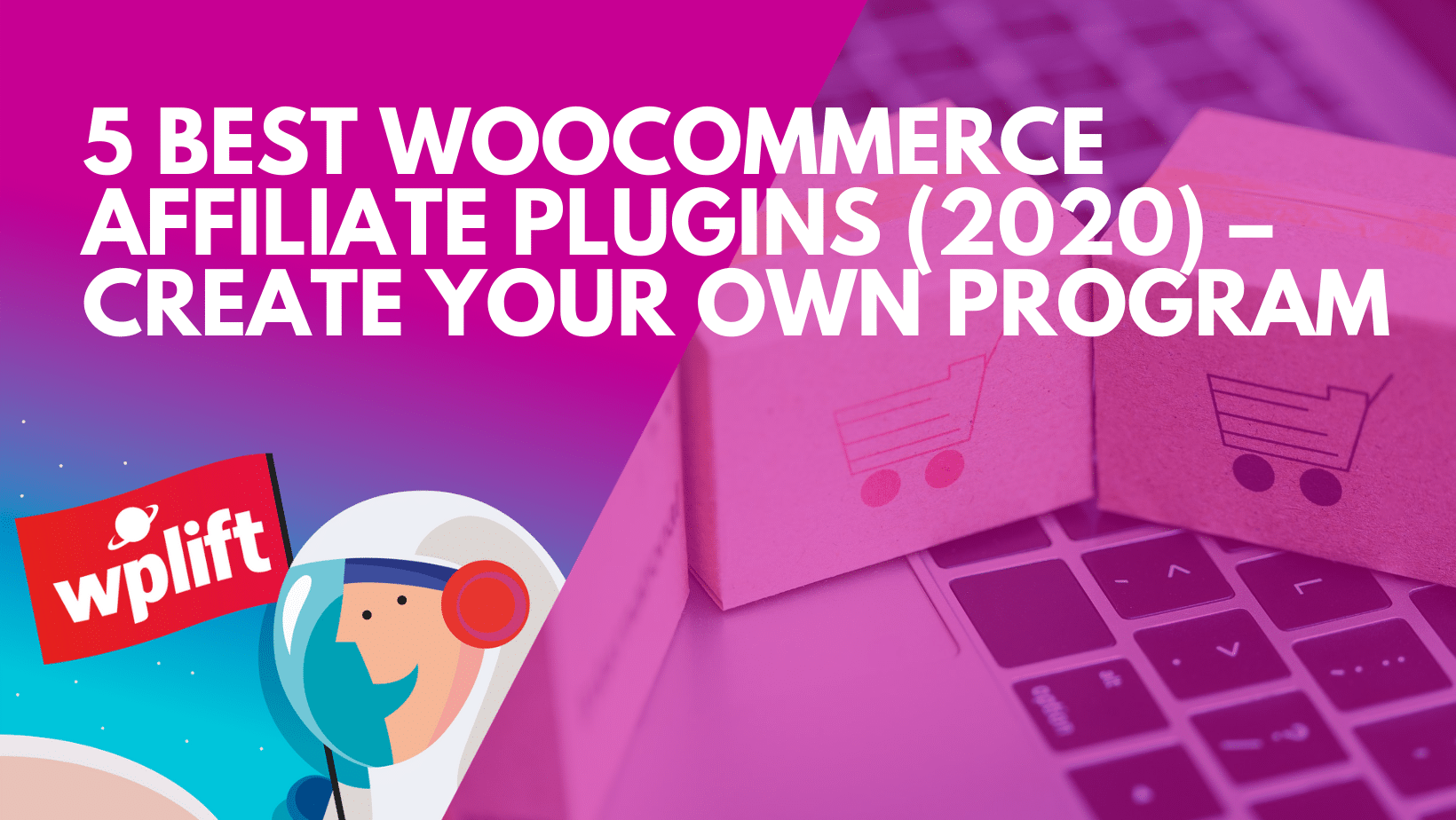 5 Best WooCommerce Affiliate Plugins (2020)