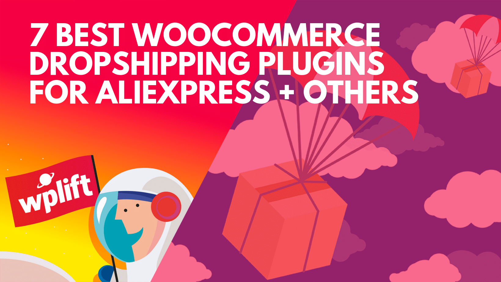 7 Best WooCommerce Dropshipping Plugins For AliExpress + Others