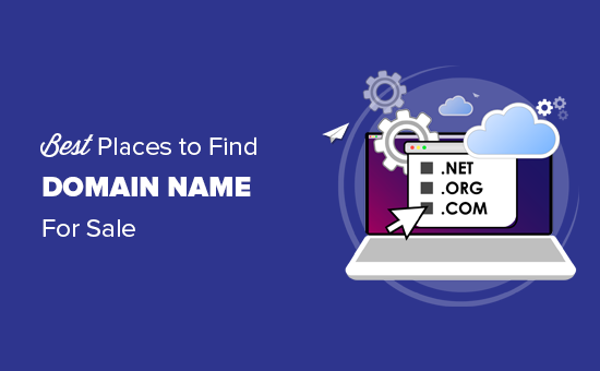 7 Best Places to Find Premium Domain Name for Sale (+ Expert Tips)