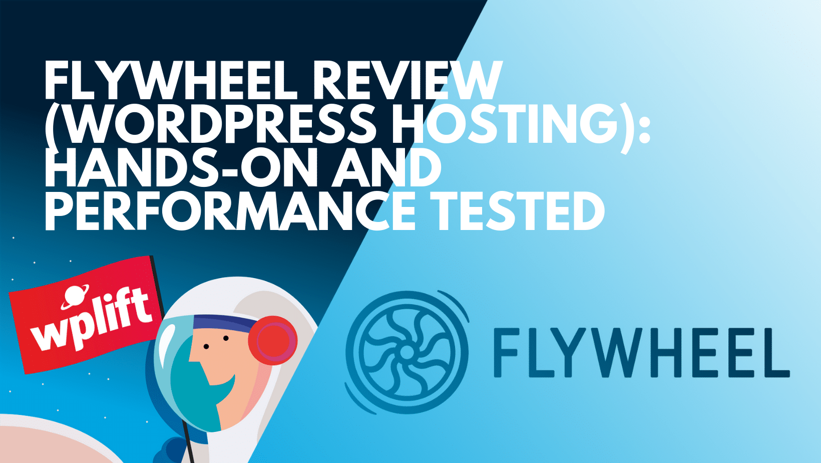 Flywheel Review (WordPress Hosting): Hands-On and Performance Tested