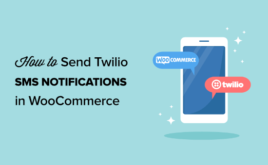 How to send Twilio SMS notifications from WooCommerce