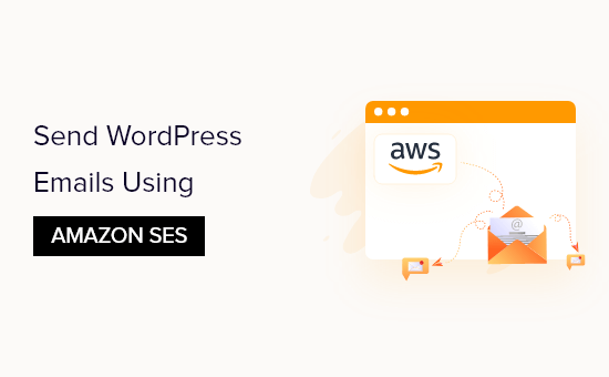 How to Send WordPress Emails Using Amazon SES (Step by Step)
