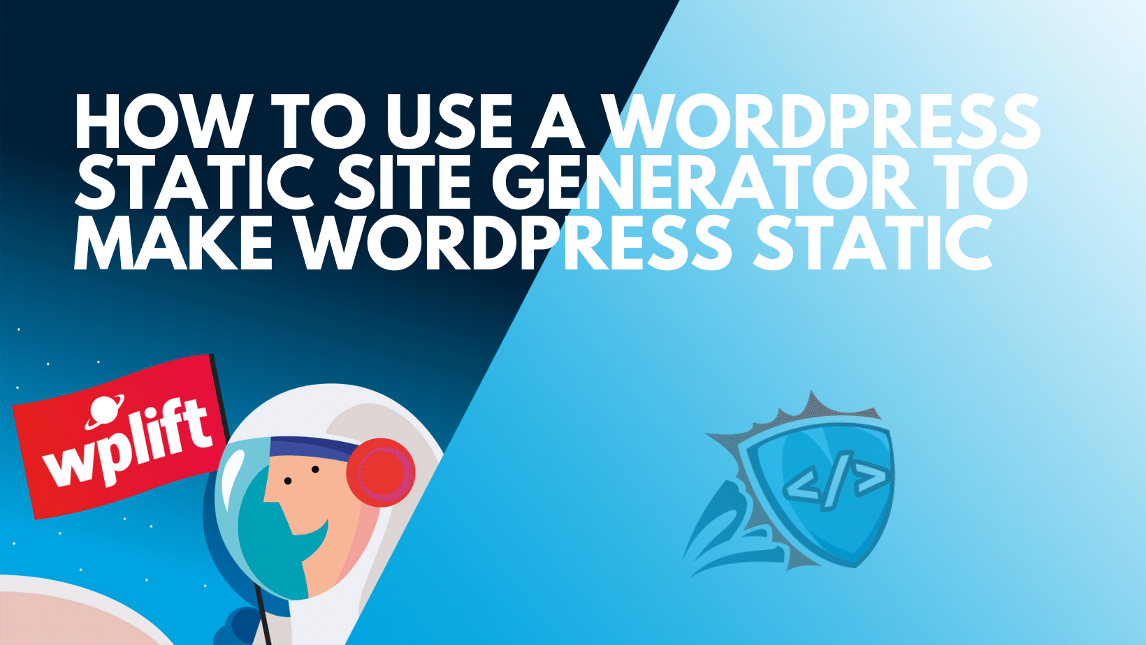 How to Use a WordPress Static Site Generator to Make WordPress Static