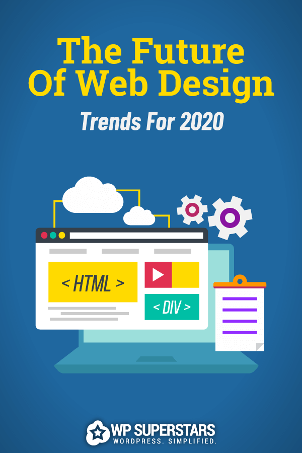 The Future Of Web Design: Trends For 2020
