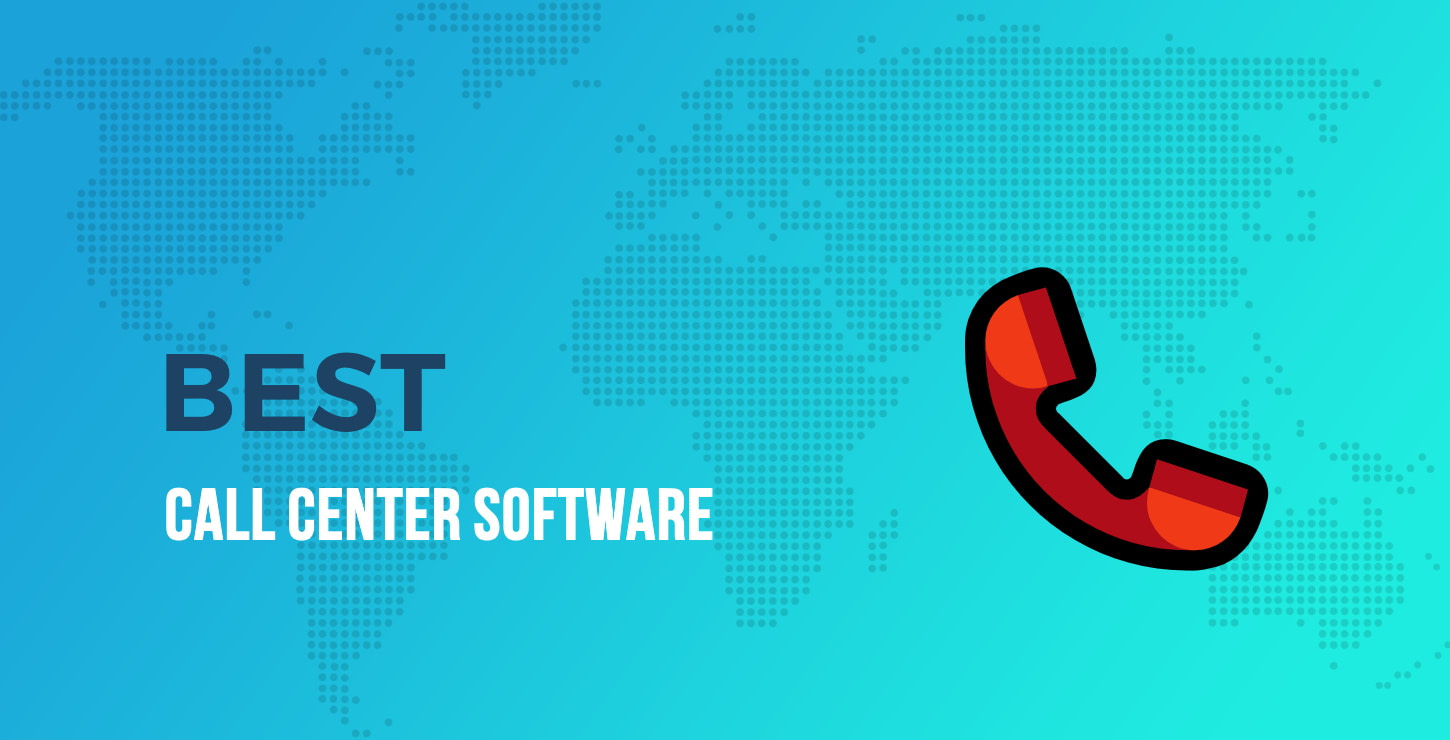 10+ of the Best Call Center Tools