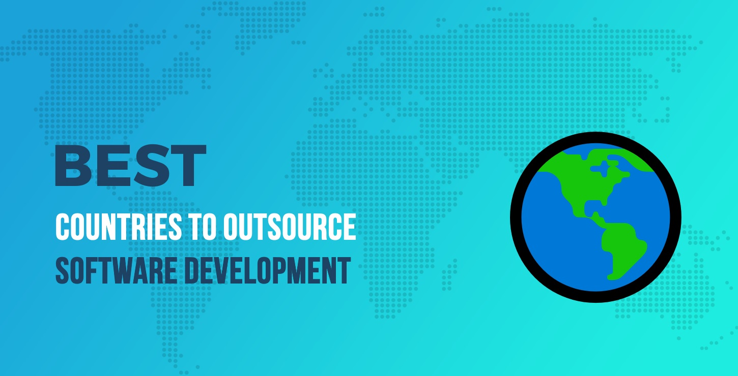 10 Best Countries to Outsource Software Development, Based on Data