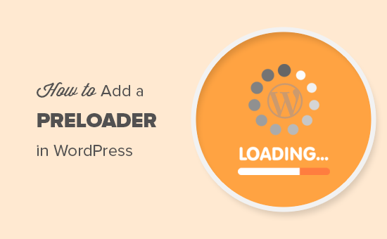 How to Add a Preloader Animation to WordPress (Step by Step)