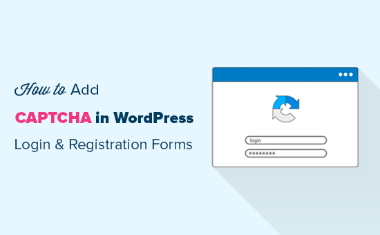 How to Add CAPTCHA in WordPress Login and Registration Form