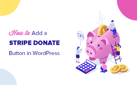 How to Add Stripe Donate Button in WordPress (+ Recurring Option)