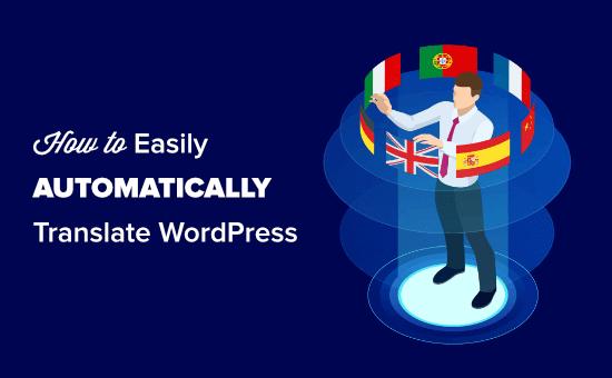 How to Automatically Translate WordPress (Easy Method)