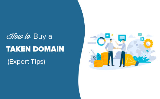How to Buy a Domain Name That is Taken (9 Pro Tips)