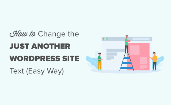 """How to Change the """"Just Another WordPress Site"""" Text (Easy)"""