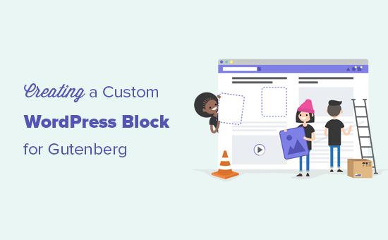How to Create a Custom Gutenberg Block in WordPress (Easy Way)