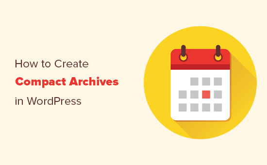 How to Create Compact Archives in WordPress (Step by Step)