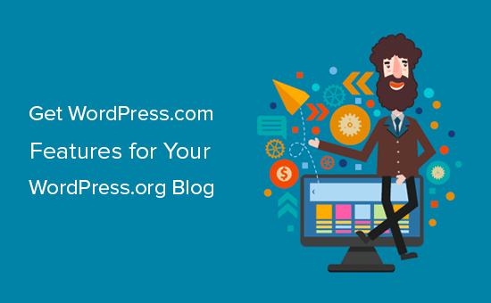 How to Get WordPress.com Features on Self-Hosted WordPress Blogs