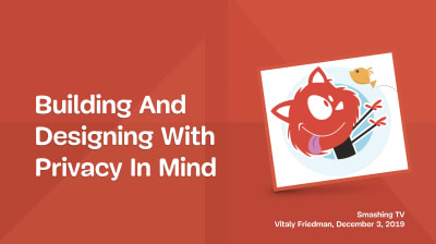 Privacy UX, A Session With Vitaly Friedman — Smashing Magazine