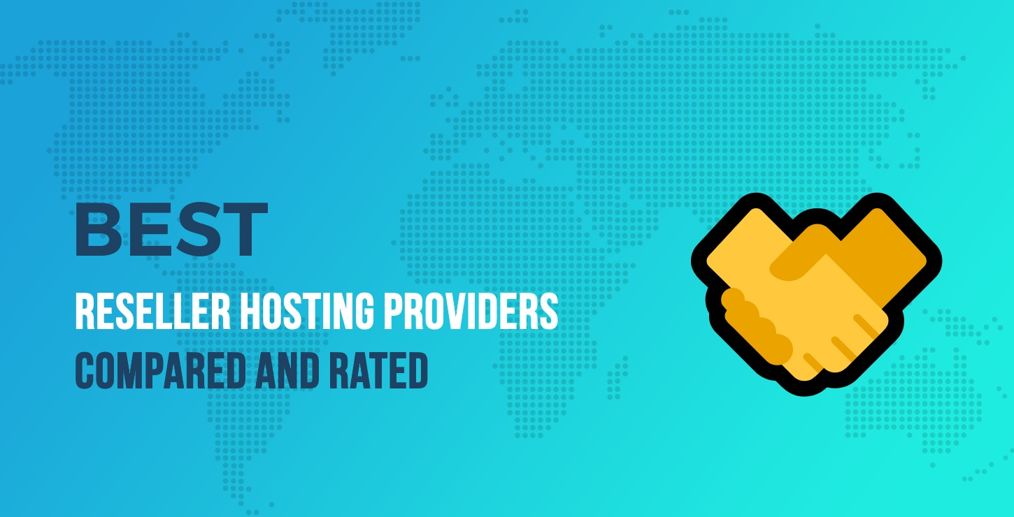 5 of the Best Reseller Hosting Providers for WordPress Compared 2019
