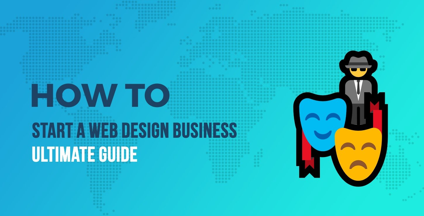 The Ultimate Guide to Starting a Web Design Business