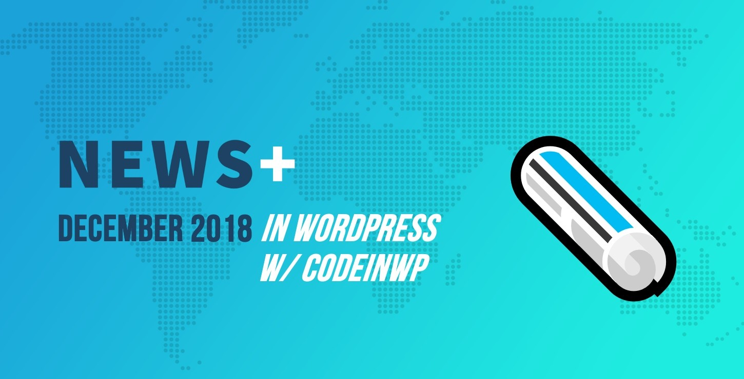 WordPress 5.0 RC Available, Classic Editor Usable Until 2022, Gutenberg Accessibility 🗞️ December 2018 WordPress News w/ CodeinWP