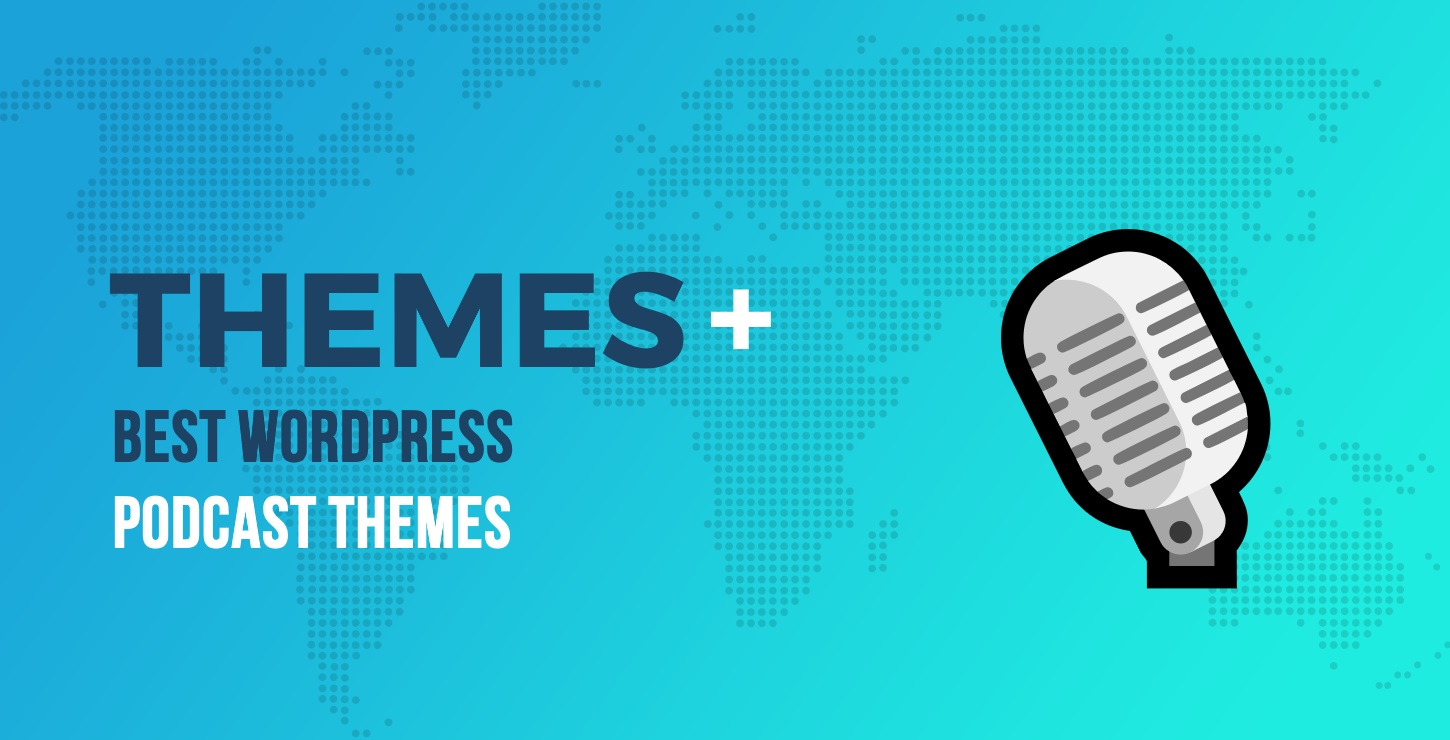 15 of the Best WordPress Podcast Themes